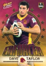 2007 NRL Invincible Enforcer #E1 Dave Taylor Broncos with Redeemed Predictor